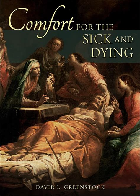 comfort prayers for the dying comfort for the sick and dying sophia institute press