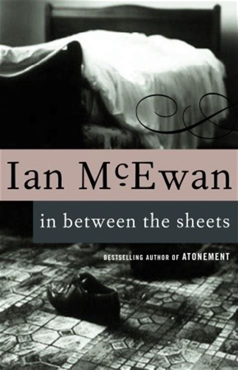 in between the sheets by ian mcewan reviews discussion bookclubs lists