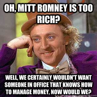 Mitt Romney Meme - oh mitt romney is too rich well we certainly wouldn t
