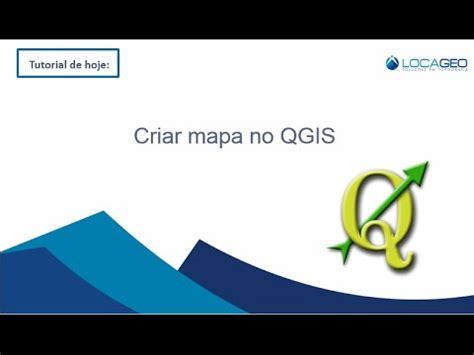 criar layout no qgis aprenda como criar mapas no qgis youtube
