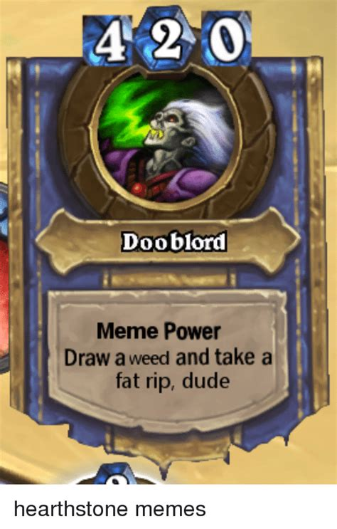 Heartstone Meme - doo blord meme power draw a weed and take a fat rip dude