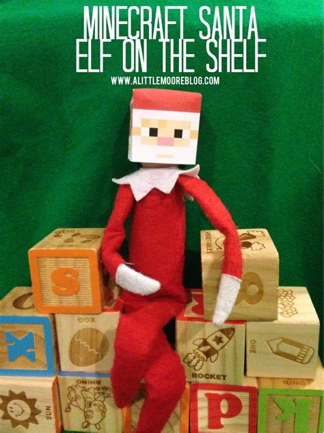 minecraft printable for elf on the shelf elf on the shelf mine craft santa and free printable a