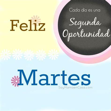 feliz martes imagenes hi5 feliz martes saludos www soymamaencasa com graphics