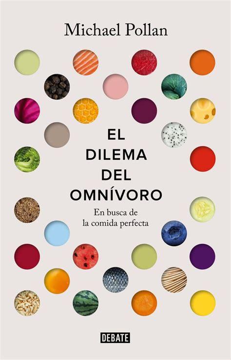 libro el dilema del omnivoro libros de cocina para este sant jordi 2017