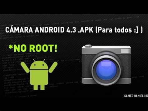 android 4 4 apk c 225 mara android 4 3 apk descargar no root gamerdanielhd