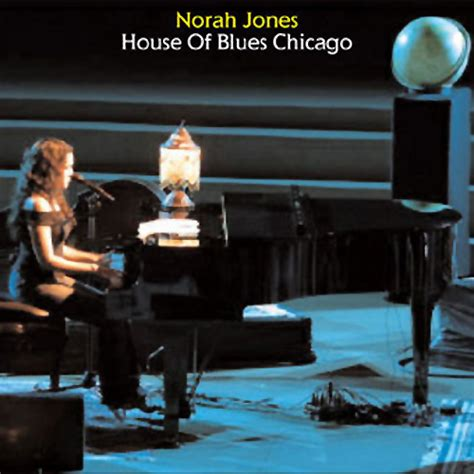 house music 2002 house of blues chicago april 16 2002 norah jones listen and discover music at