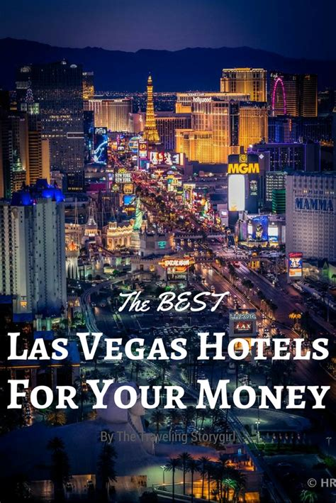 best las vegas hotels the best las vegas hotels for your money in 2017 the