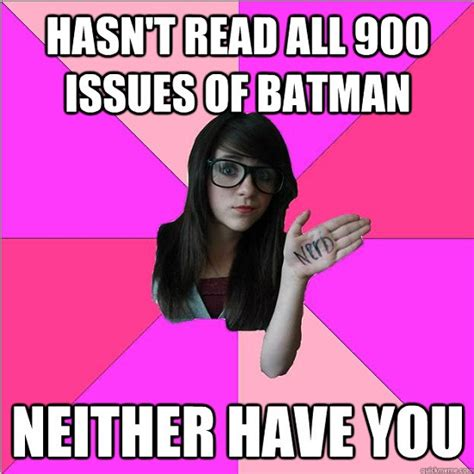 Idiot Nerd Girl Meme - the ace of geeks how to stop being called a fake geek