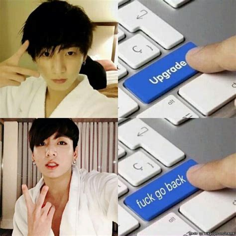 Fuck Him Meme - jungkook said he will show more mature side of him this