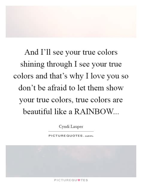 true colors shining through true colors quotes sayings true colors picture quotes
