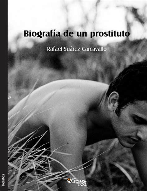 «Biografía de un prostituto», Rafael Suárez Carcavallo