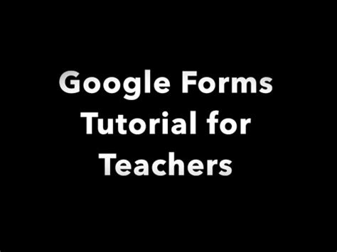 google forms tutorial youtube google forms tutorial for teachers youtube
