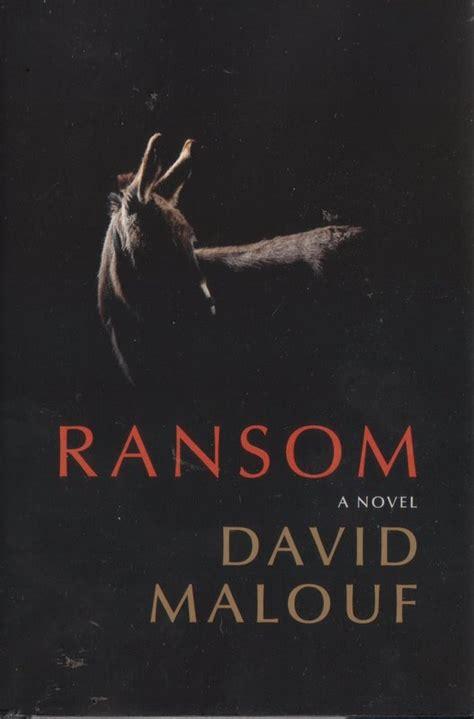 by david malouf ransom ransom by david malouf stevereads