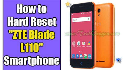 Forget Mba And Learn To Code by How To Reset Quot Zte Blade L110 Quot Smartphone Complete Method