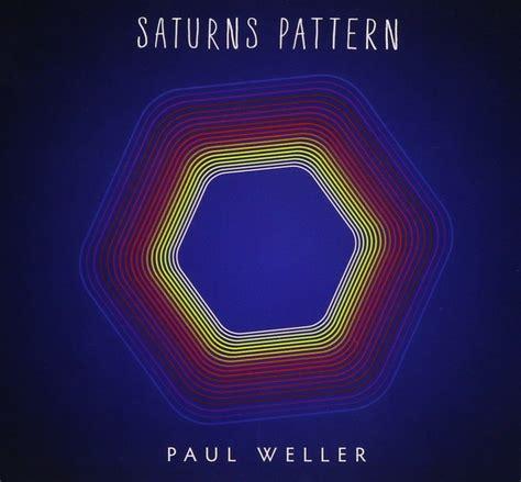 saturns pattern weller youtube paul weller saturns pattern cd opus3a