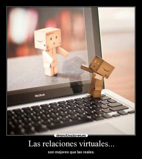 imagenes de amor virtual las relaciones virtuales desmotivaciones