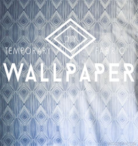 temporary fabric wallpaper diy temporary fabric wallpaper vintage revivals