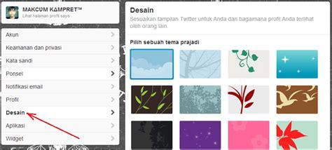 latar belakang desain dan struktur organisasi semuanya ada cara mengganti background dan tema twitter