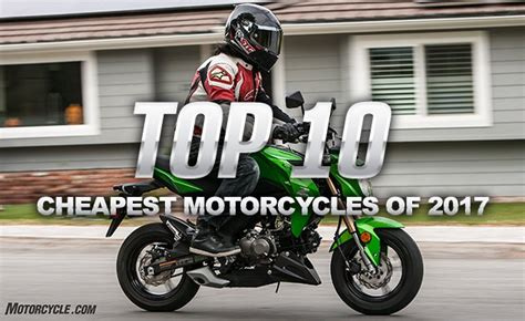 best cheap motorcycle top 10 cheapest street legal motorcycles of 2017