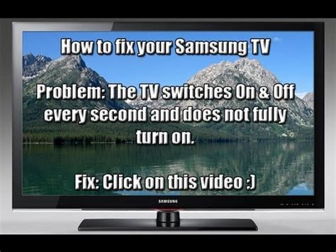 how to fix your samsung tv that switches on every second 1080p hd