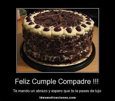 imagenes de happy birthday para un compadre feliz cumplea 241 os compadre quot pasteles quot pinterest