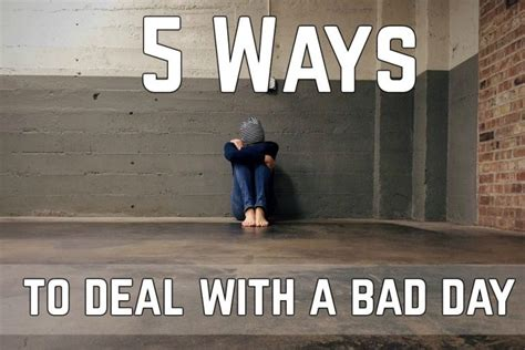 7 Ways To Deal With A Bad Day by 5 Practical No Fuss Ways To Deal With A Bad Day Fuzzable