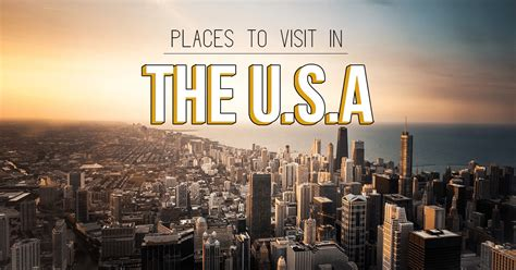 best places to visit in usa best places to visit in the usa shared by travel bloggers
