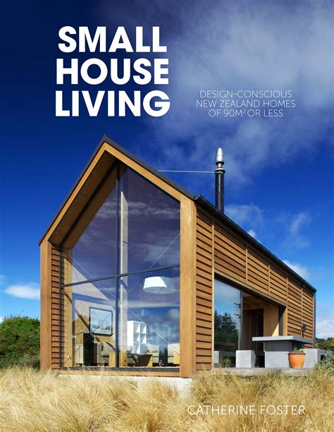 Small Homes Book Small House Living Penguin Books New Zealand