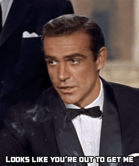 james bond gif looks like youre out to get me james bond gif find