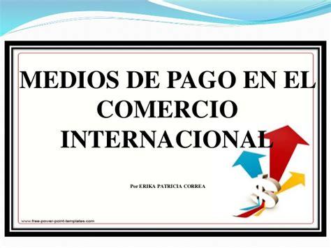 medios de pago en el comercio internacional medios de pago en comercio internacional