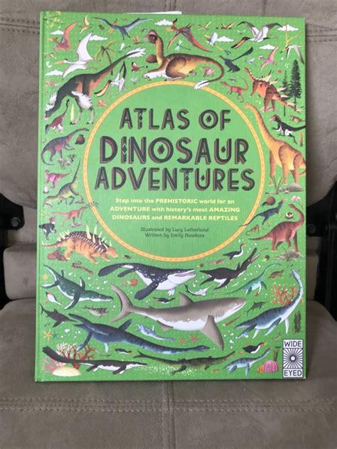 libro atlas of dinosaur adventures atlas of dinosaur adventures woman of many roles
