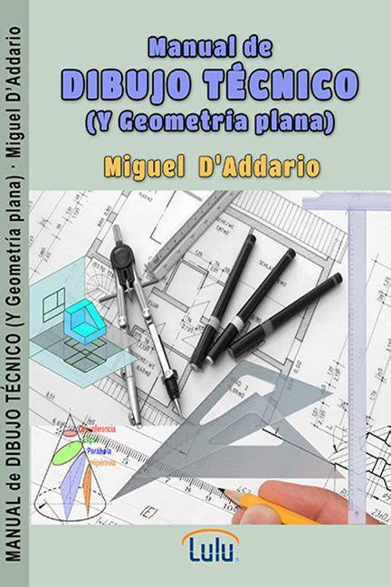 libro dibujo pdf manual de dibujo t 201 cnico ebook miguel d addario descargar libro pdf o epub 9781312588097