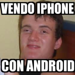 Android Meme Generator - meme stoner stanley vendo iphone con android 1513396