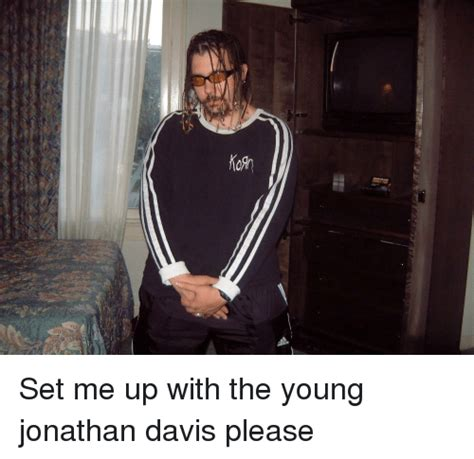 Recommended To Me Recommend To You The Jonathan Carroll Web Site by 25 Best Memes About Jonathan Davis Jonathan Davis Memes