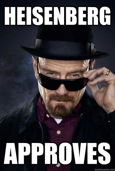 Heisenberg Meme - say my name bitch scumbag heisenberg quickmeme
