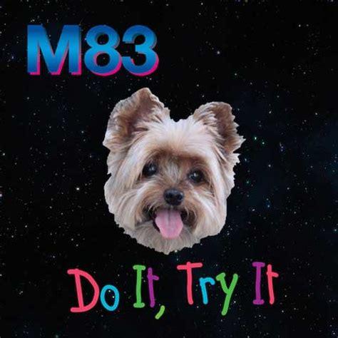 try traduzione e testo m83 do it try it traduzione testo e audio nuove canzoni