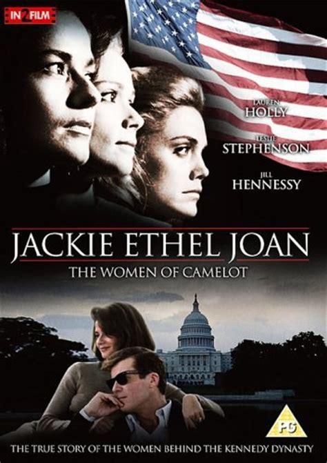 Jackie Ethel Joan Of Camelot jackie ethel joan the of camelot les femmes du