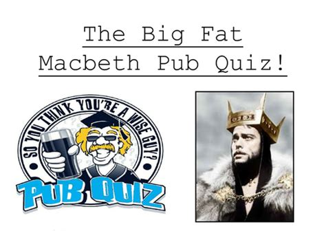 macbeth themes quiz macbeth pub quiz 1 hour by rosielevey teaching
