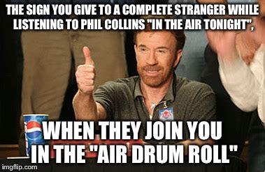 Phil Collins Meme - chuck norris approves meme imgflip