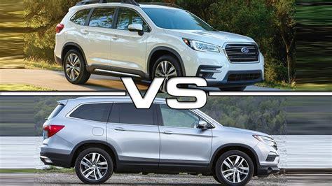 2019 Subaru Ascent Vs Honda Pilot Vs Toyota Highlander by 2019 Subaru Ascent Vs 2017 Honda Pilot