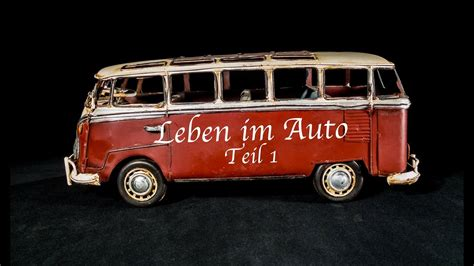 Im Auto by Vanlife Im Auto Leben Teil 1