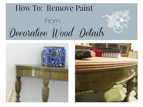 How To Remove Paint From Upholstery by How To Remove Paint From Decorative Wood Details