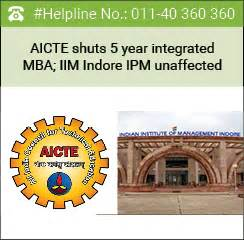 5 Year Integrated Mba In India aicte shuts 5 year integrated mba iim indore ipm unaffected