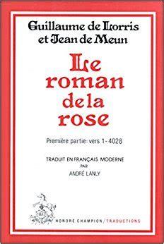 Le roman de la rose: Guillaume de Lorris, Jean de Meun