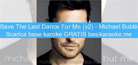 save the last for me v2 michael bubl 232 basi