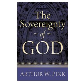 a w pink sovereignty of god knowing god series volume 1 books the sovereignty of god by arthur w pink search trace