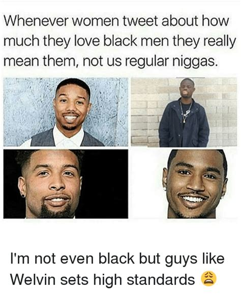 Black Love Memes - whenever women tweet about how much they love black men