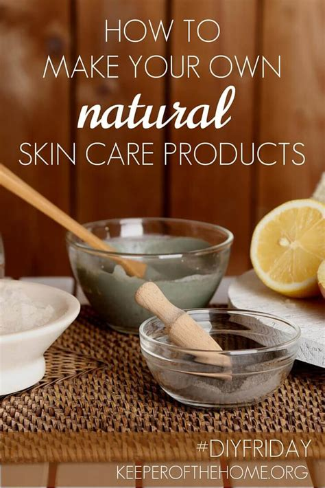 how to make your own skin care products