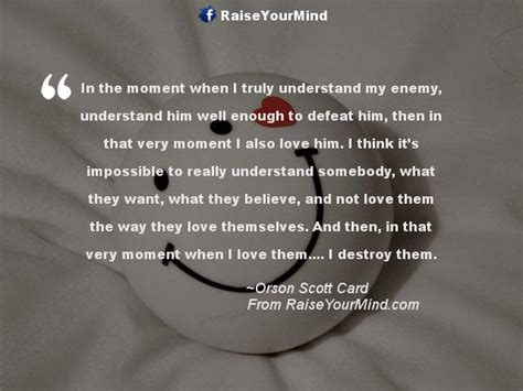 love quotes sayings verses   moment    understand  enemy understand