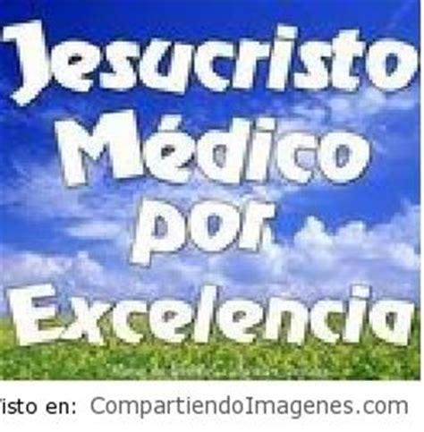 imagenes de jesus nuestro medico jesucristo es mi medico imagenes cristianas para